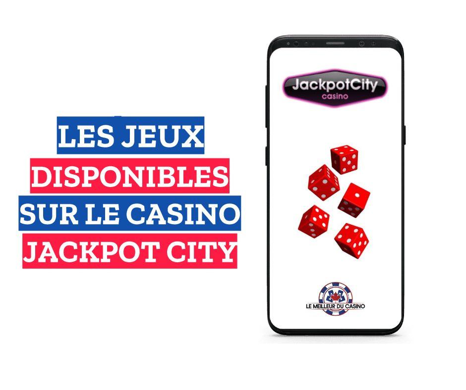 les jeux disponibles sur le casino en ligne Jackpot City