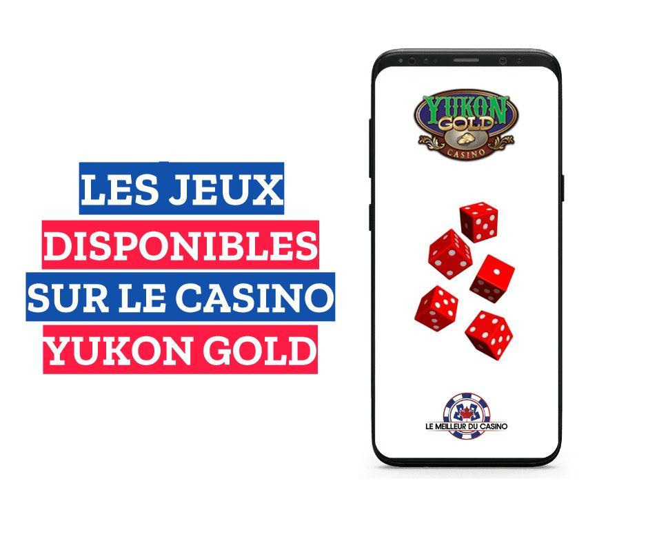 les jeux disponibles sur le casino en ligne Yukon Gold