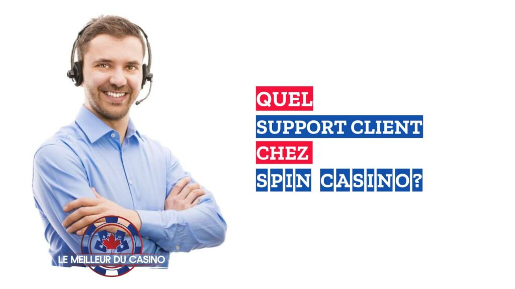 quel support client chez le casino en ligne Spin avis