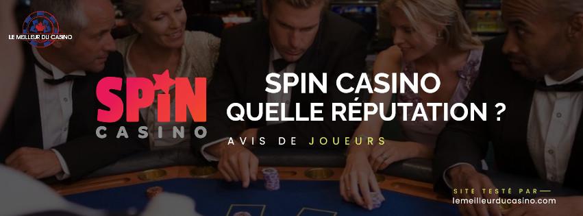 quelle est la reputation aupres des joueurs du casino en ligne Spin Casino