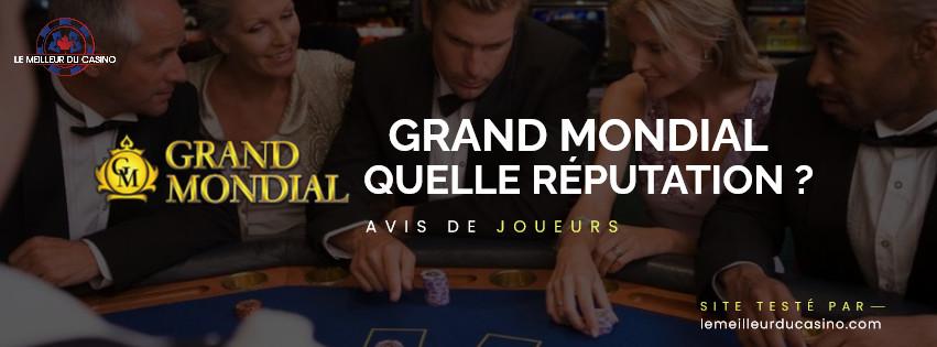 quelle est la reputation aupres des joueurs du site Grand Mondial Casino