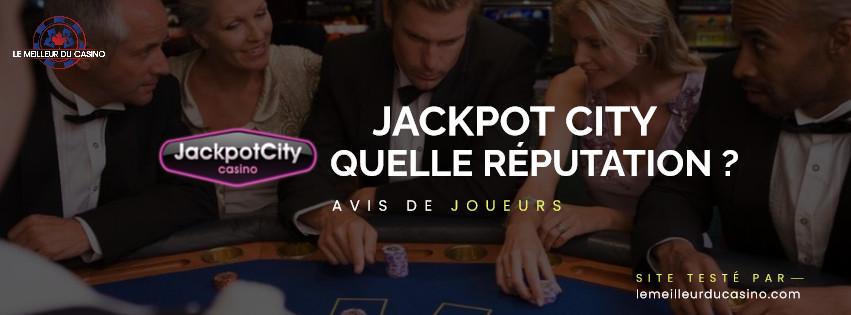 quelle est la reputation aupres des joueurs du site Jackpot City Casino