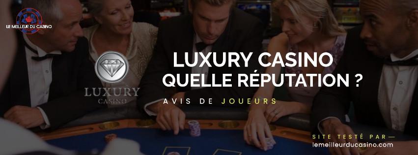 quelle est la reputation aupres des joueurs du site Luxury Casino
