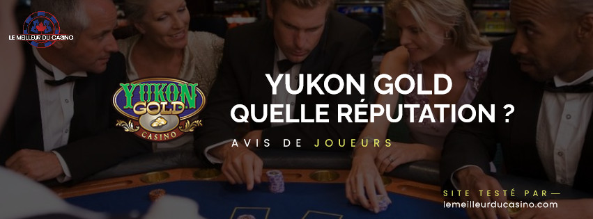 quelle est la reputation aupres des joueurs du site Yukon Gold Casino