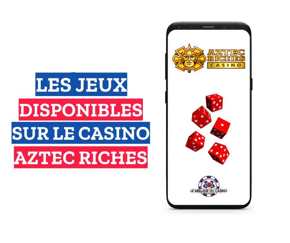 les jeux disponibles sur le casino en ligne Aztec Riches