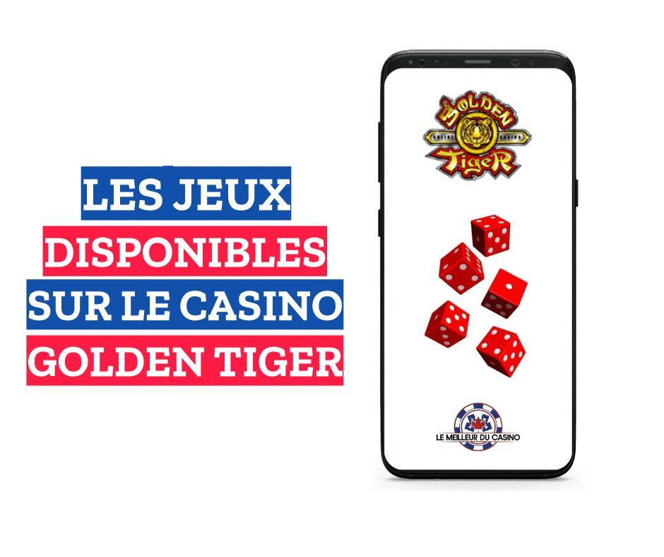 les jeux disponibles sur le casino en ligne Golden Tiger