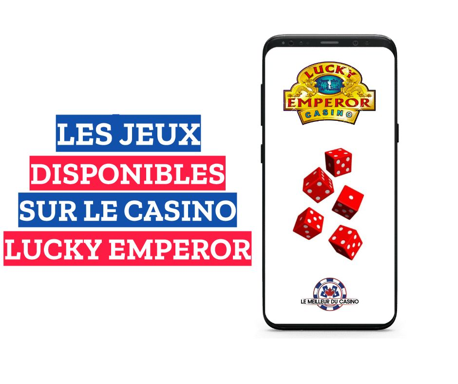 les jeux disponibles sur le casino en ligne Lucky Emperor