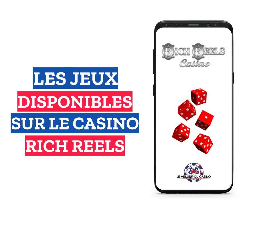 les jeux disponibles sur le casino en ligne Rich Reels