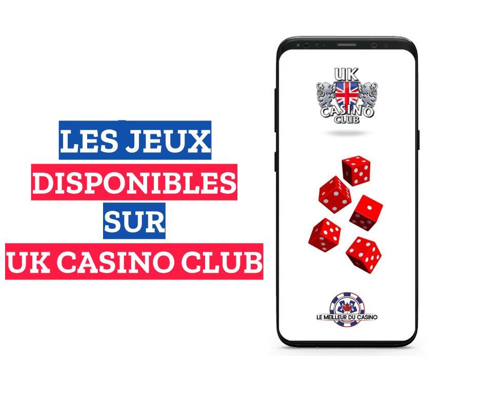les jeux disponibles sur le casino en ligne UK Casino Club
