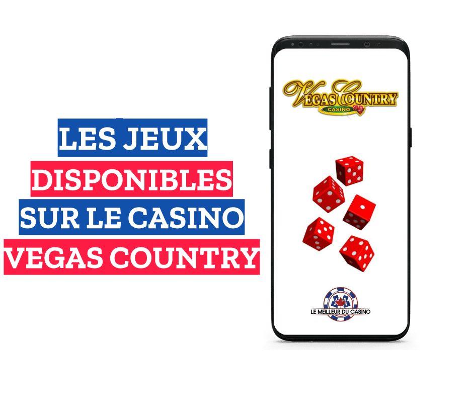 les jeux disponibles sur le casino en ligne Vegas Country