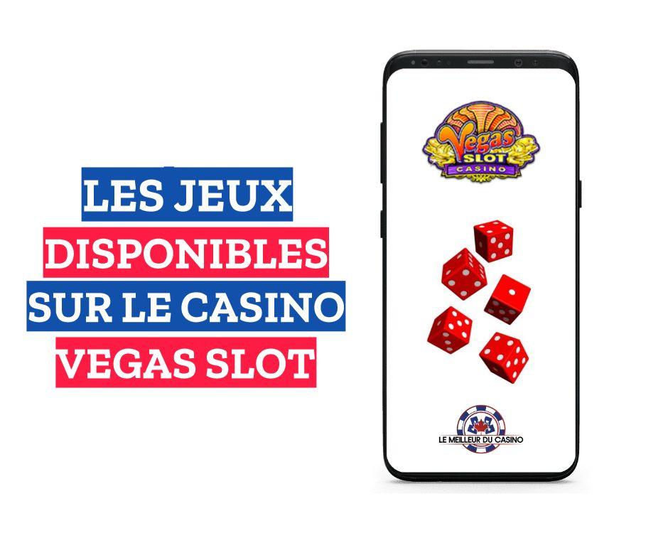 les jeux disponibles sur le casino en ligne Vegas Slot