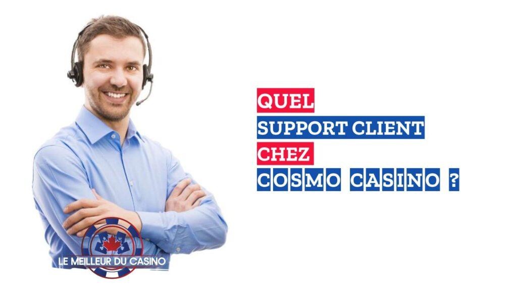 quel support client chez le casino en ligne Cosmo avis