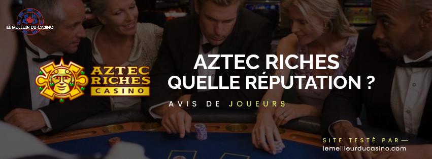quelle est la reputation aupres des joueurs du site Aztec Riches Casino