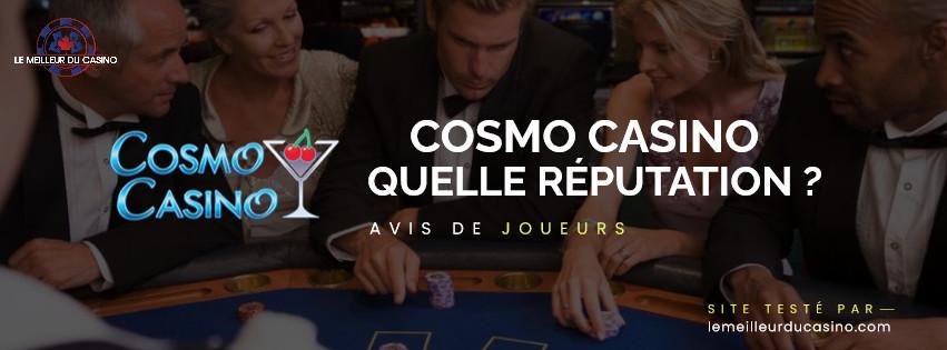 quelle est la reputation aupres des joueurs du site Cosmo Casino