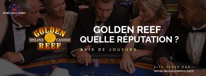 quelle est la reputation aupres des joueurs du site Golden Reef Casino