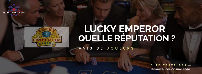 quelle est la reputation aupres des joueurs du site Lucky Emperor Casino