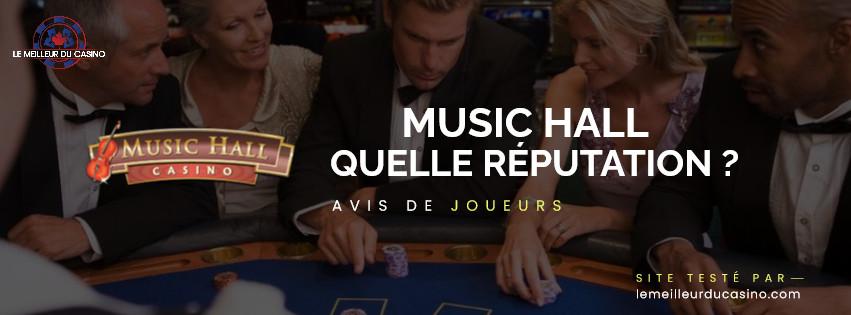 quelle est la reputation aupres des joueurs du site Music Hall Casino