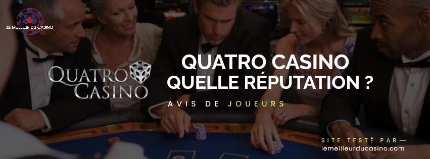 quelle est la reputation aupres des joueurs du site Quatro Casino