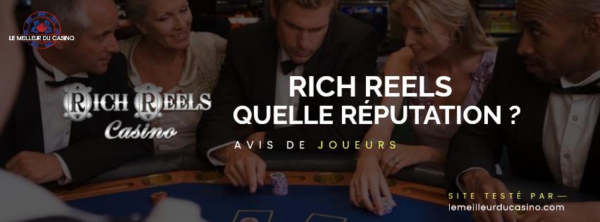 quelle est la reputation aupres des joueurs du site Rich Reels Casino
