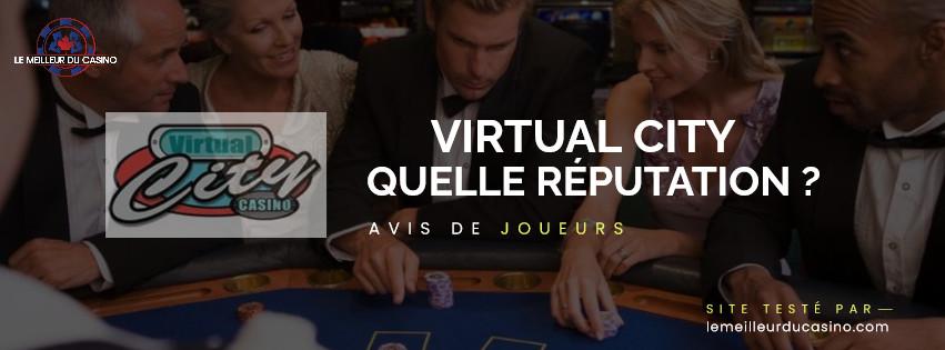 quelle est la reputation aupres des joueurs du site Virtual City Casino